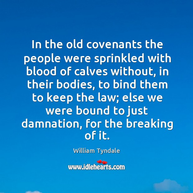 In the old covenants the people were sprinkled with blood of calves without, in their bodies Image