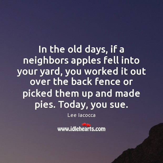Image, In the old days, if a neighbors apples fell into your yard,