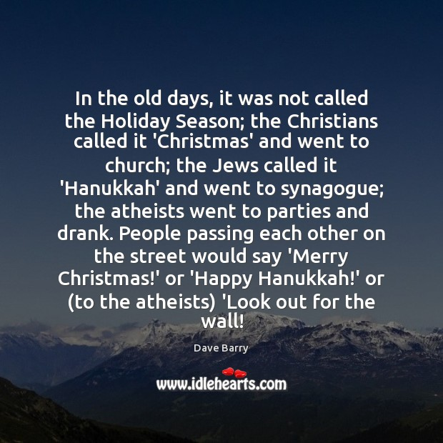 Image, In the old days, it was not called the Holiday Season; the