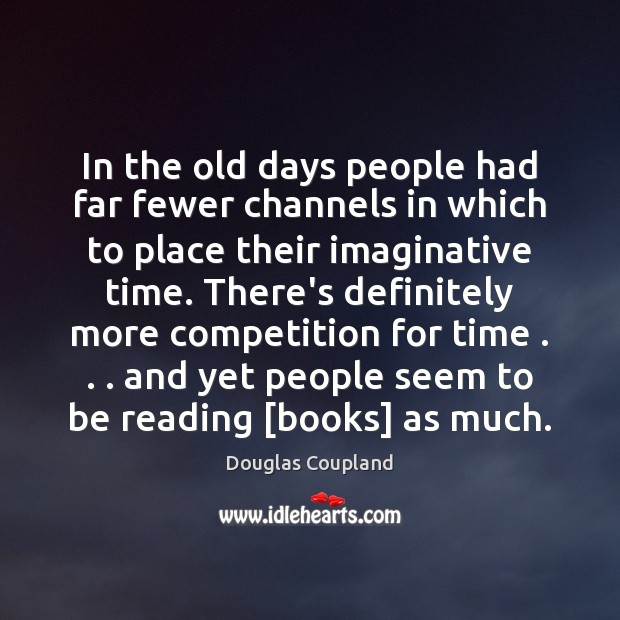 Image, In the old days people had far fewer channels in which to