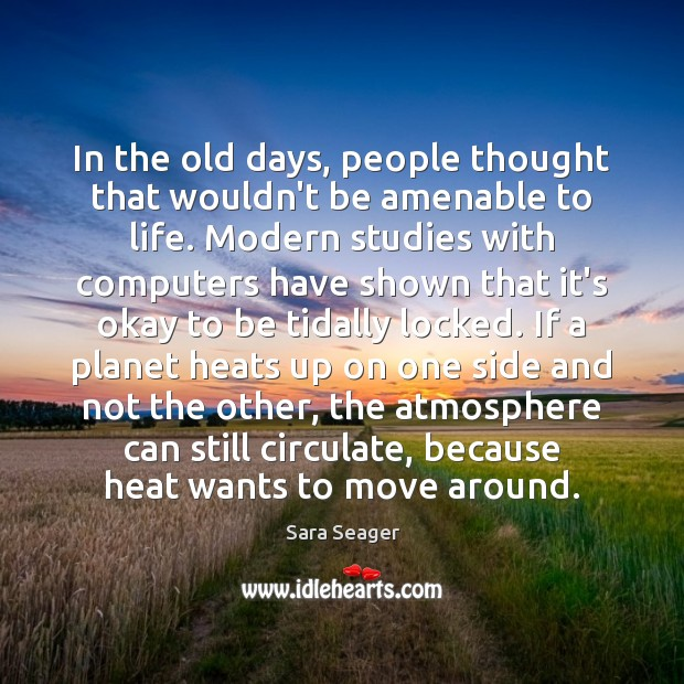 In the old days, people thought that wouldn't be amenable to life. Image