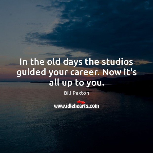 Image, In the old days the studios guided your career. Now it's all up to you.