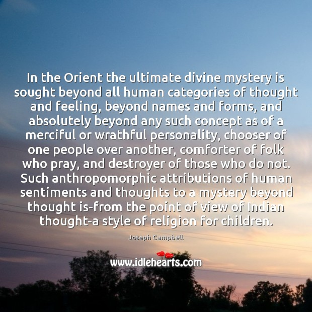 Image, In the Orient the ultimate divine mystery is sought beyond all human
