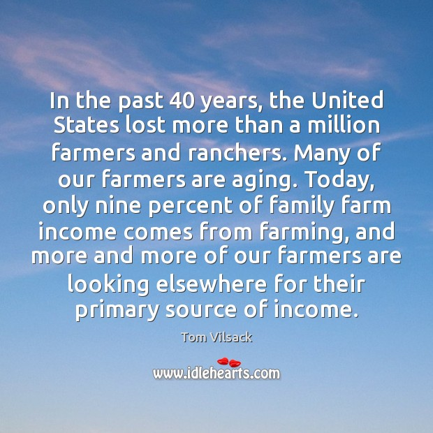 In the past 40 years, the United States lost more than a million Farm Quotes Image