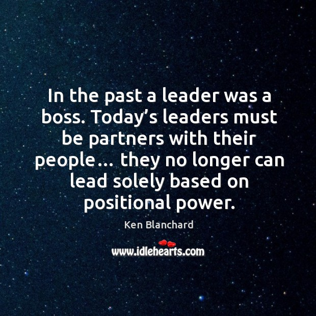 In the past a leader was a boss. Today's leaders must be partners with their people… Image