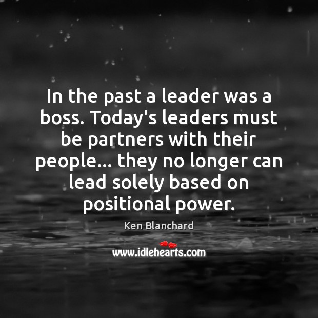 In the past a leader was a boss. Today's leaders must be Image
