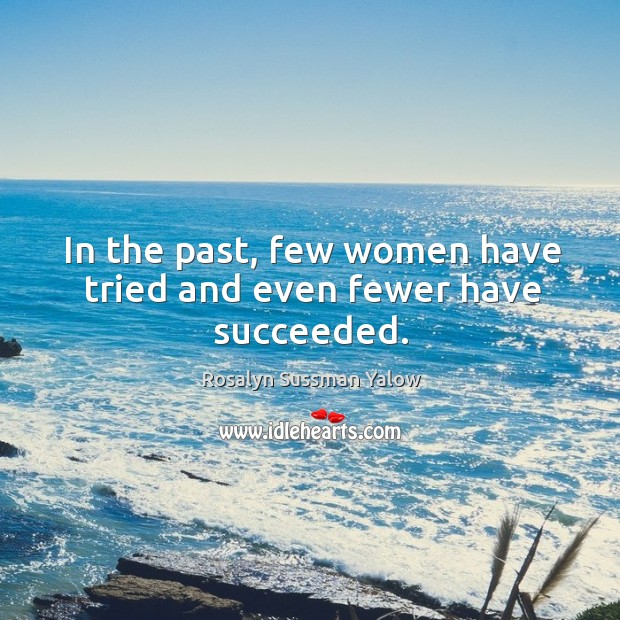 Image, In the past, few women have tried and even fewer have succeeded.