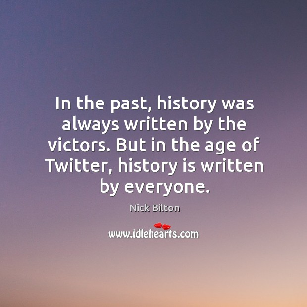 Image, In the past, history was always written by the victors. But in