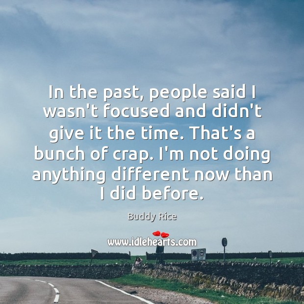 Image, In the past, people said I wasn't focused and didn't give it