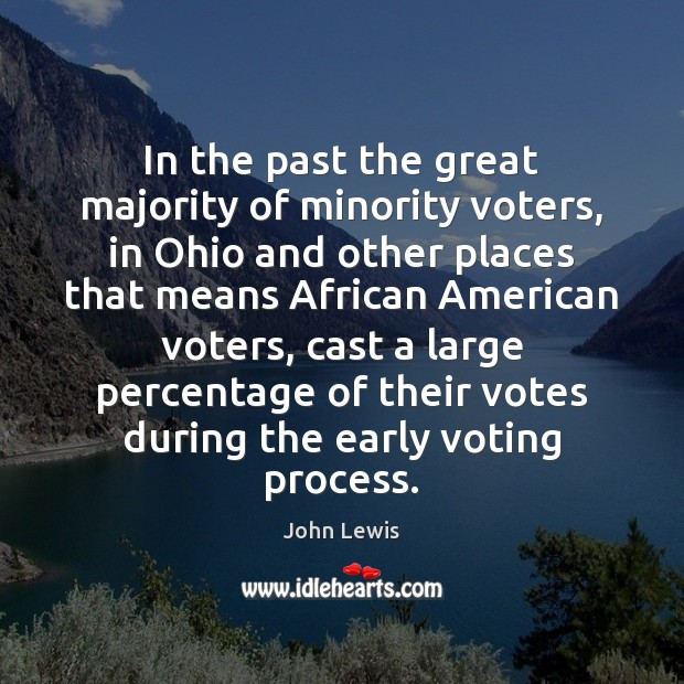 In the past the great majority of minority voters, in Ohio and Vote Quotes Image