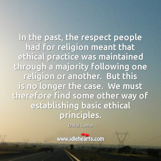 In the past, the respect people had for religion meant that ethical Image