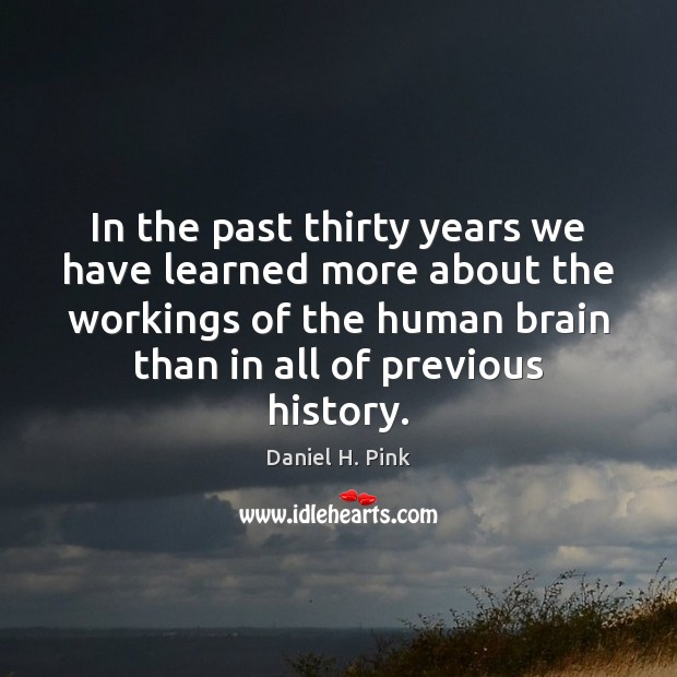 In the past thirty years we have learned more about the workings Image