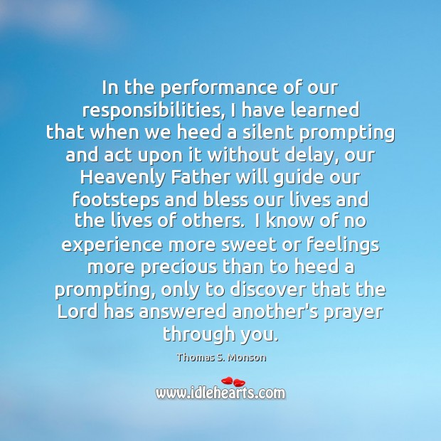 In the performance of our responsibilities, I have learned that when we Image