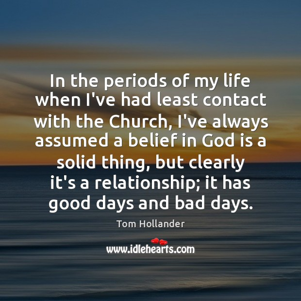 In the periods of my life when I've had least contact with Tom Hollander Picture Quote