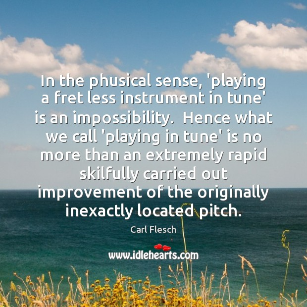 Image, In the phusical sense, 'playing a fret less instrument in tune' is