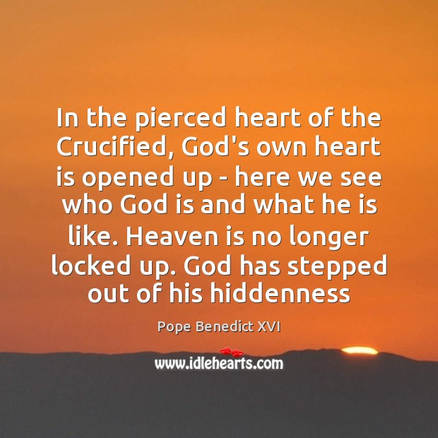 In the pierced heart of the Crucified, God's own heart is opened Image