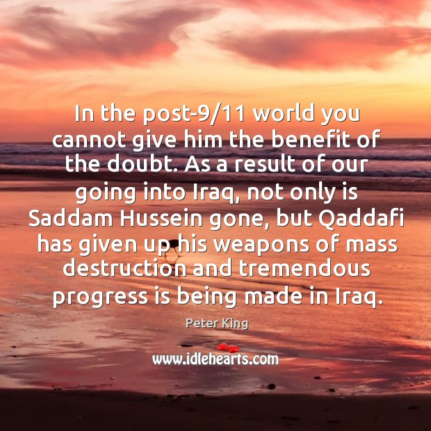 In the post-9/11 world you cannot give him the benefit of the doubt. Image
