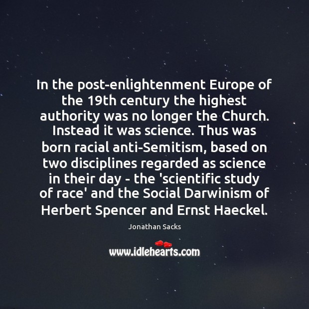 In the post-enlightenment Europe of the 19th century the highest authority was Jonathan Sacks Picture Quote