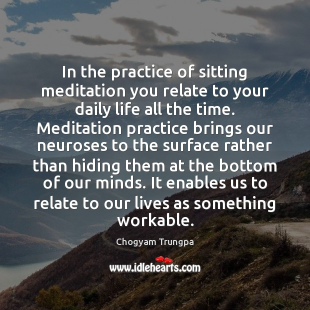 Image, In the practice of sitting meditation you relate to your daily life