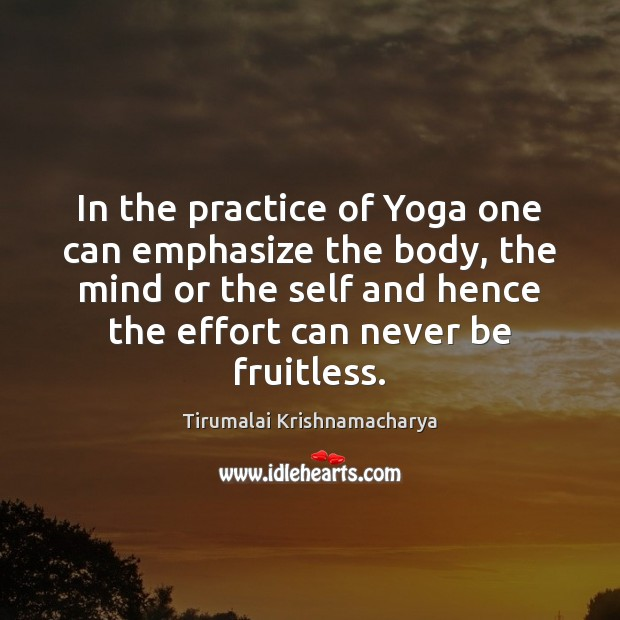 Image In The Practice Of Yoga One Can Emphasize Body Mind