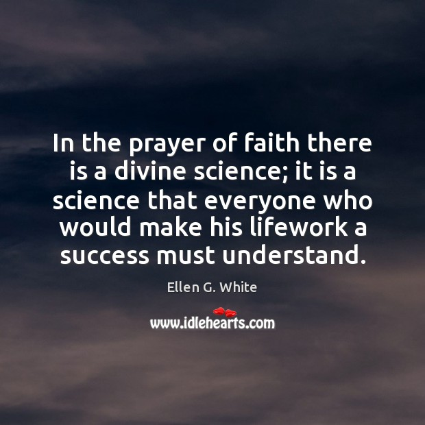 In the prayer of faith there is a divine science; it is Image
