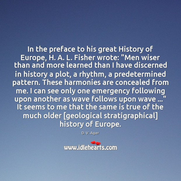 In the preface to his great History of Europe, H. A. L. Image