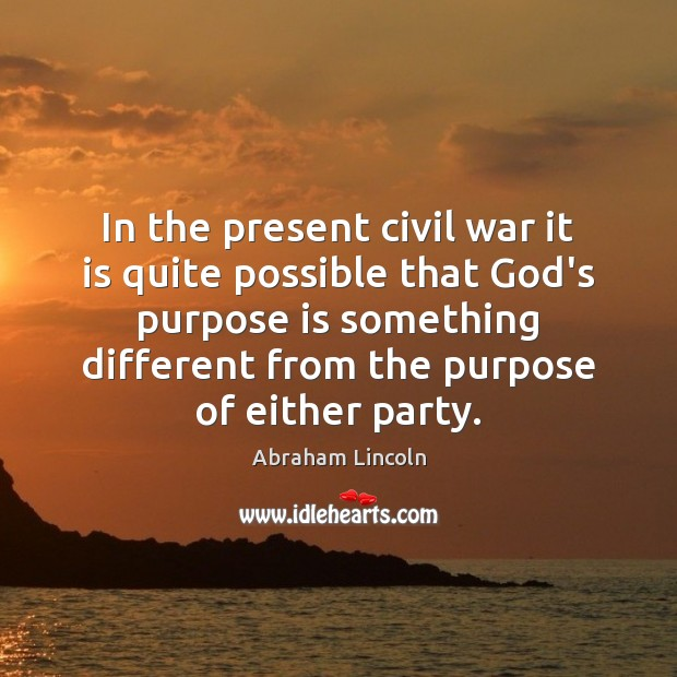 Image, In the present civil war it is quite possible that God's purpose