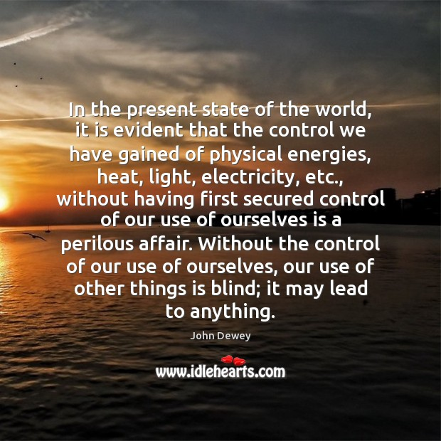 In the present state of the world, it is evident that the Image
