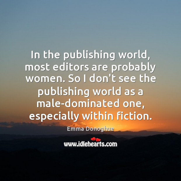 Image, In the publishing world, most editors are probably women. So I don't