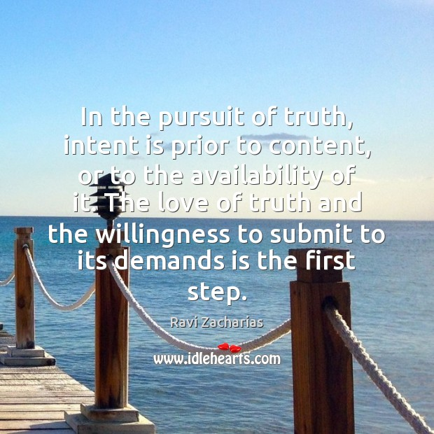 In the pursuit of truth, intent is prior to content, or to Intent Quotes Image