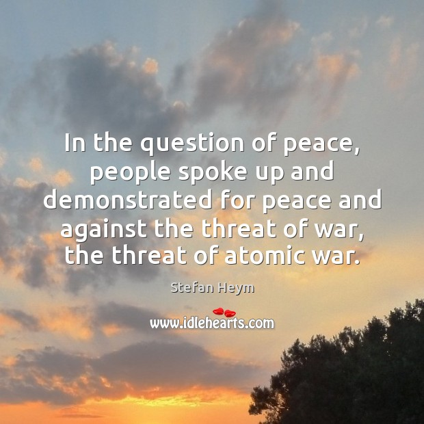 Image, In the question of peace, people spoke up and demonstrated for peace