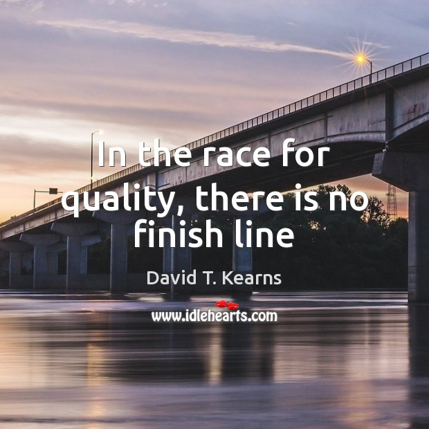 In the race for quality, there is no finish line Image