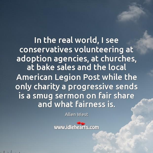In the real world, I see conservatives volunteering at adoption agencies, at Image