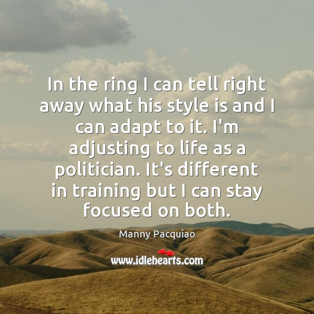 In the ring I can tell right away what his style is Manny Pacquiao Picture Quote