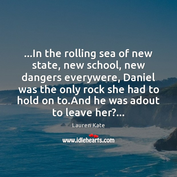 …In the rolling sea of new state, new school, new dangers everywere, Image