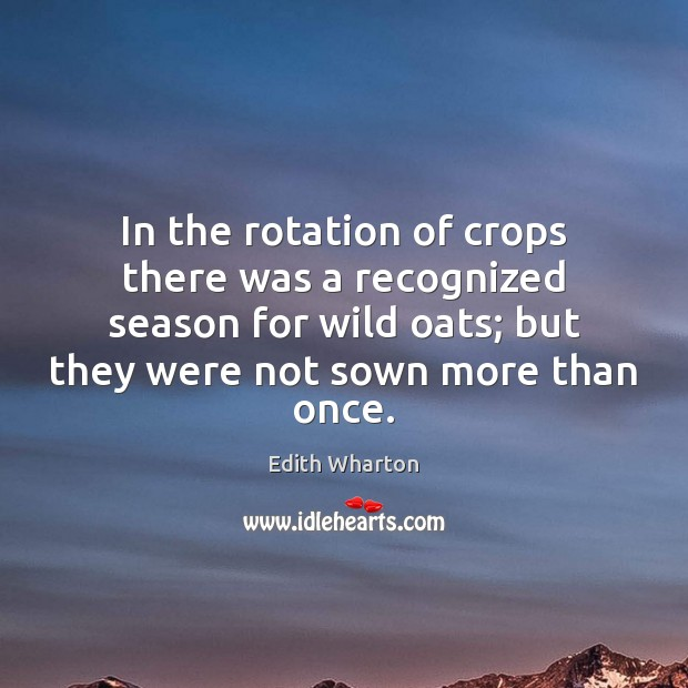 In the rotation of crops there was a recognized season for wild Image