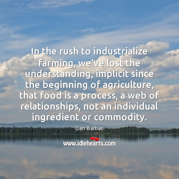 In the rush to industrialize farming, we've lost the understanding, implicit since Image