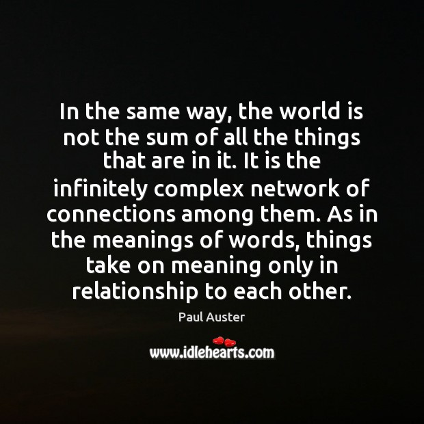 In the same way, the world is not the sum of all Image