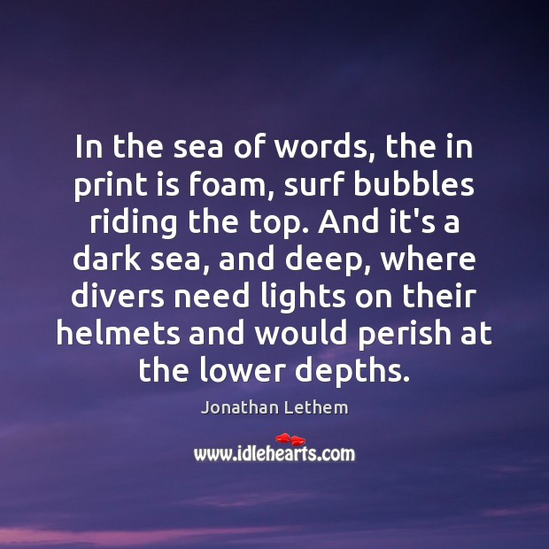 Image, In the sea of words, the in print is foam, surf bubbles