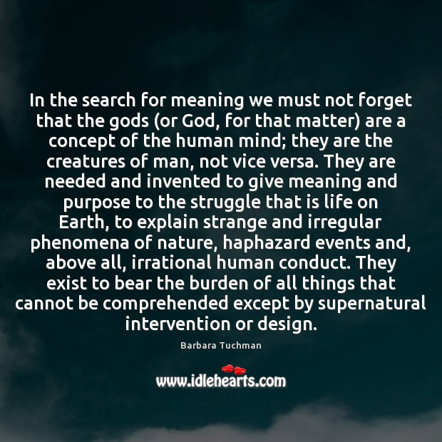 Image, In the search for meaning we must not forget that the Gods (