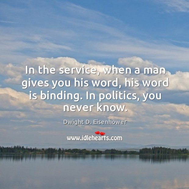 Image, In the service, when a man gives you his word, his word