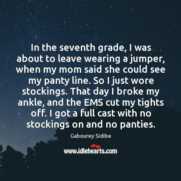 In the seventh grade, I was about to leave wearing a jumper, Gabourey Sidibe Picture Quote