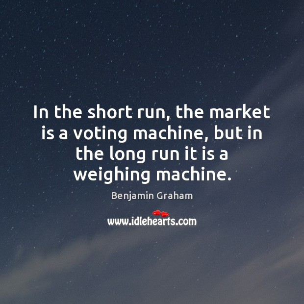 Image, In the short run, the market is a voting machine, but in