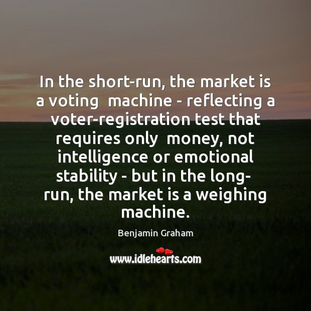 Image about In the short-run, the market is a voting  machine – reflecting a
