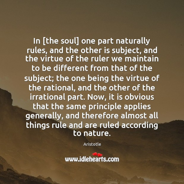 Image, In [the soul] one part naturally rules, and the other is subject,
