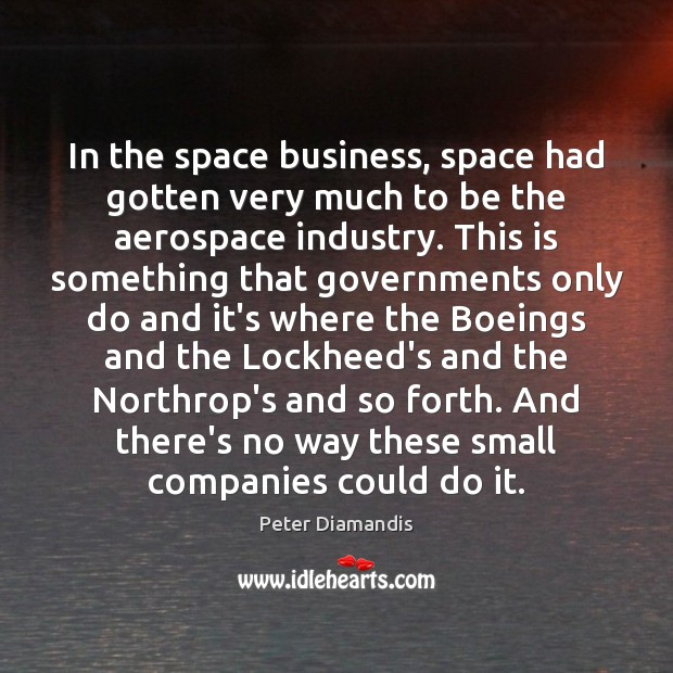 Image, In the space business, space had gotten very much to be the