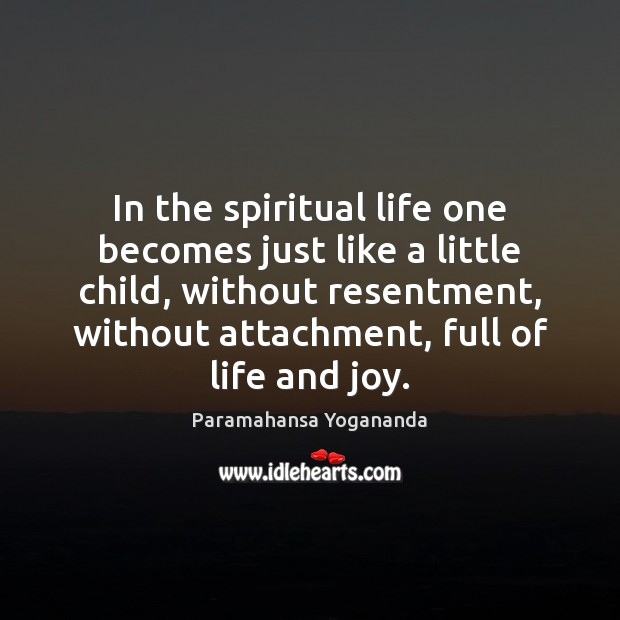 In the spiritual life one becomes just like a little child, without Image
