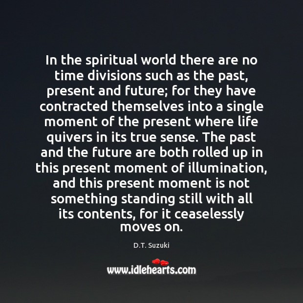 In the spiritual world there are no time divisions such as the Image