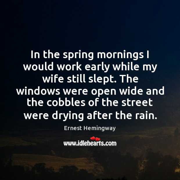 Image, In the spring mornings I would work early while my wife still