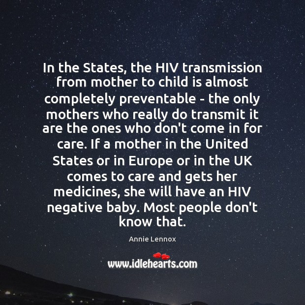 In the States, the HIV transmission from mother to child is almost Image